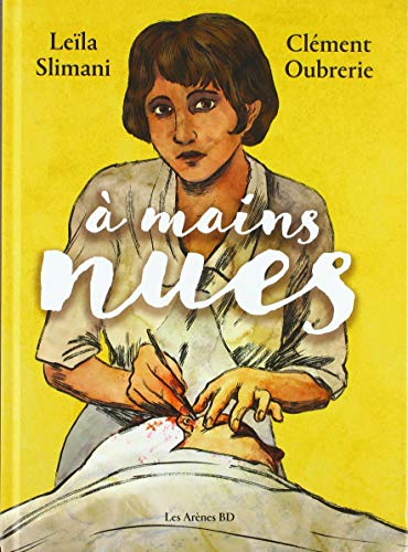 A mains nues, tome1 (1900-1921)